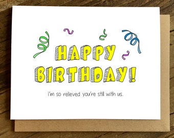 Funny Birthday Card - Birthday Card - Birthday Card for Dad - Relieved.