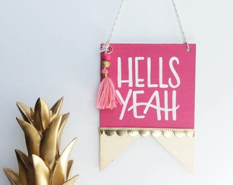 Hells Yeah Sign, Hells Yeah Banner, Party Banner, Office Decor, Dorm Room Decor, Hand Lettered Sign, Wood Banner, Comgratulations Sign