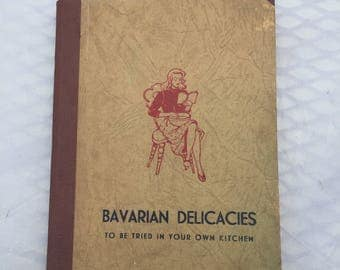 1950s Vintage Bavarian Cookbook, Bavarian Delicacies To Be Tried In Your Own Kitchen, Bavaria Souvenir Cookbook, Beautiful Hand Painted