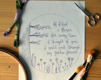 Embroidery Pattern, DIY Hoop Art, If I had a flower for every time I thought of you, I could walk through my garden forever, PDF Pattern
