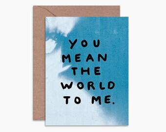 You mean the world to me, boyfriend anniversary card, birthday card for boyfriend, best friend card, valentines day card, love card