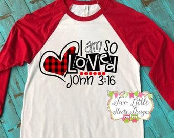 I am So Loved Raglan Tee ~ Buffalo print ~ Love ~ Valentines ~ Valentines Shirt ~ Adult Shirt ~ Special Price ~ John 3:16