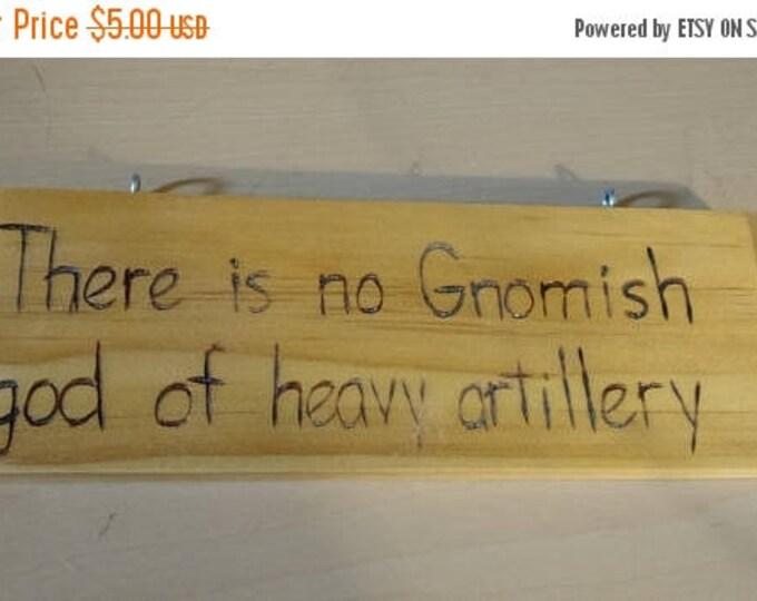 Retrocon Sale - Hand-Burned Wooden Sign - No Gnomish God of Artillery