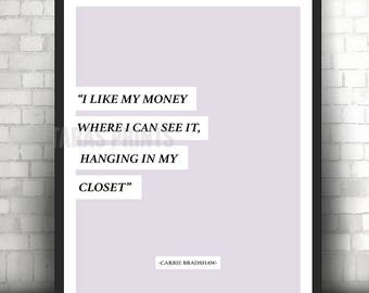 Carrie Bradshaw Money in My Closet Quote Wall Art Print