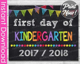 First Day of Kindergarten Sign INSTANT DOWNLOAD, 2017 / 2018 First Day of School Chalkboard Sign, 1st First Day of School Sign Printable