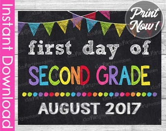 First Day of Second Grade Sign INSTANT DOWNLOAD, August 2017 PRINTABLE First Day of School Chalkboard Sign 2nd, 1st First Day of School Sign