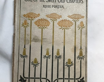 "Rare Vintage book "" One Of The Sweet Old Chapters"" by Rose Porter"