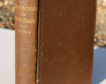 Protection or Free Trade by Henry George, Vintage Economics Book from 1887