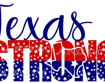 Texas Strong  file- svg,png,jpg and  silhouette