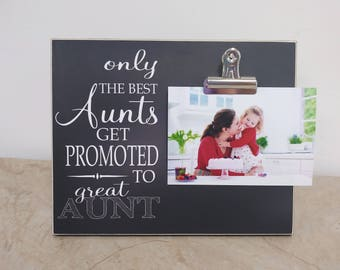 Only The Best Aunts Get Promoted to Great Aunt,  8x10 photo board with photo display clip; Pregnancy Reveal, Gifts for Aunts