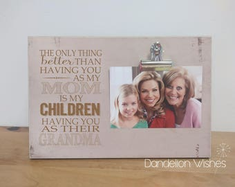 Photo Frame Gift For Mom, Christmas Gift Idea {Only Thing Better... You As My Mom... Children... Grandma}  Grandma Gift, Picture Frame