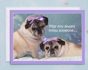 Cute Friendship Cards - Someone Who Totally Gets You -  Cards for Friends by Pugs and Kisses