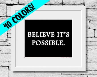 Make a Difference Print, Believe Quotes, Make a Difference Quotes, Believe in Yourself Quotes, Believe Print, Follow Your Dreams Print