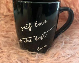 Self love is the best love mug