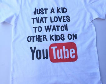Just A Kid That Loves Watching Other Kids On YouTube Tee // Kids Tee // You Tube // YouTube