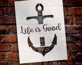 Life Is Good - Script - Anchor - Word Art Stencil - Select Size - STCL2113 - by StudioR12