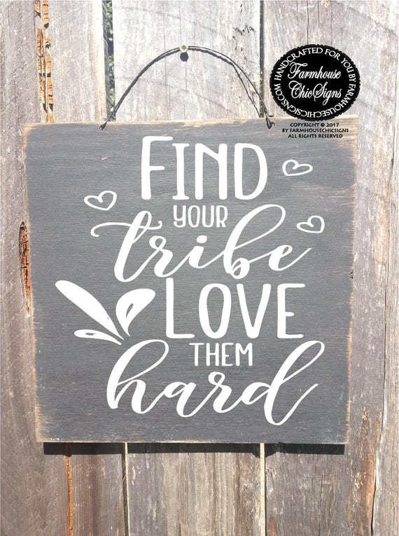 Find Your Tribe Love Them Hard Rustic Sign