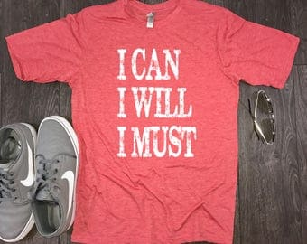 I Can I Will I Must mens motivational shirt, fitness motivation, workout clothes, best workout shirts, gym shirt mens, mens workout t shirt