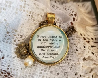 Every friend is to the other a sun, and a sunflower also, Quote Necklace, Book Nook, Jean Paul, Friendship Quote, MarjorieMae