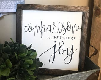 Comparison is the thief of joy 11x11 / hand painted / wood sign / farmhouse style / rustic