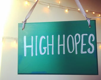 Wooden Sign- Wooden Plaque- Life Quotes- Inspirational Quotes- Good Vibes- Positivity- High Hopes