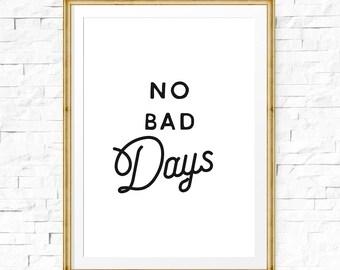 Keine schlechte Tage, Typografie Druck, motivierende Poster, druckbare Kunst, Inspiration-Druck, minimalistischen Kunst Druck täglich Zitat, benutzerdefinierte Größe