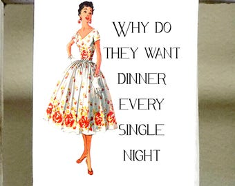 """Kitchen Towel, Dish Towel, """"Why do they want dinner every single night"""", funny kitchen towels, towels with words, retro woman"""