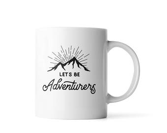 Let's Be Adventurers Mug | Travel Gift | Camping Mug | Girlfriend Gift  | Gift for Boyfriend Anniversary | Camping Gift | Outdoor Gift