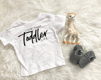 Living That Toddler Life Tee | Toddler Tshirt | Gender Neutral Tshirt | Boy Shirt | Girl Shirt | Mommy and Me Matching Tees |