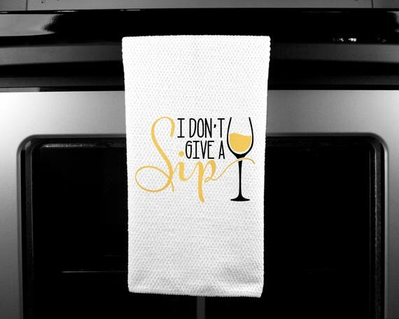 I Don't Give A Sip | Microfiber | Kitchen Towel | Waffle Weave | Drying Cloth