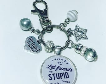 Friends keyring, friend keyring, Friends don't let friends do stupid things alone, gift for friend, friend gift
