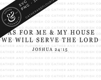 As For Me and My House Sign SVG Cut File, Joshua 24:15 Stencil SVG File, Fixer Upper, Farmhouse Style