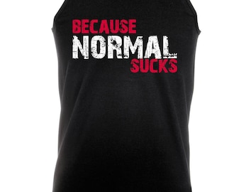 Because Normal Sucks -  Bodybuilding Motivation Black Men's Clothing Workout Vest TOP MMA