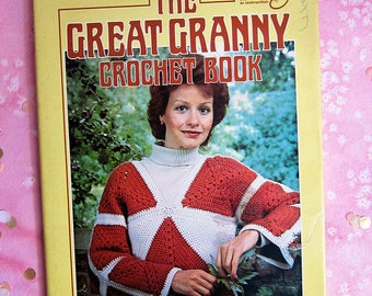 Vintage Craft Book Crochet: The Great Granny Crochet Book from the The American School of Needlework