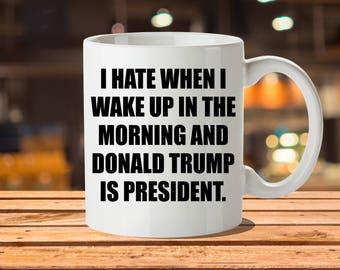 Dump Trump Mug, Not My President, Never Trump, Love Trumps Hate, Hillary Clinton, Anti Trump Shirt, Pin, Hat, Anti Trump, Fuck Trump