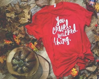 You Cruel, Wicked Thing Shirt-  A Court of Mist and Fury shirt, A Court of Thorns and Roses, Rhysand, Feyre, book shirt, Sarah J Maas acotar