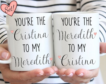 Youre my person mug, you're the christina to my meredith, you're the meredith to my christina, tv show, you're the cristina to my meredith