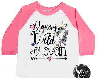 Young Wild and Eleven Unicorn Shirt - Unicorn Birthday Shirts - Girls' Birthday Shirts - Eleven Year Old - 11th Birthday - Unicorn Shirts
