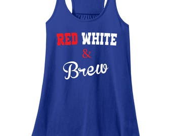 Red White and Brew, Red White and Brew Tank Top, 4TH OF JULY, SALE, American Flag Tank top