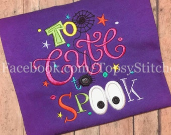 Halloween Too Cute to Spook Applique Embroidery Design Download Stitch Design - 0339