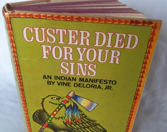 Custer Died For Your Sins: An Indian Manifesto by Vine Deloria, Jr. (1970, 5th printing) hardcover with dustjacket