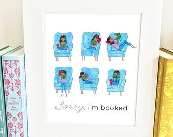 Sorry I'm Booked Print - Customizable - bookworm gift - CSBP