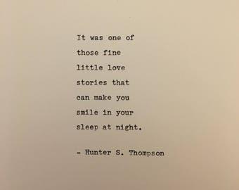 Hunter S. Thompson love quote hand typed on antique typewriter gift girlfriend boyfriend husband wife wedding present birthday valentines