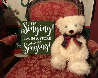 I'm Singing! I'm in a Store and I'm Singing! - Buddy the Elf Funny Quote - Christmas Holiday Gift -  Hand Painted
