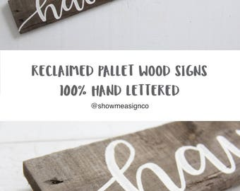 Christian Wood Sign, Have faith Sign, Christian wall decor, rustic chic sign, reclaimed sign, reclaimed decor, pallet wood sign, calligraphy
