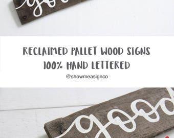 inspirational wood sign, good vibes sign, reclaimed wood sign, pallet wood sign, rustic chic sign, rustic decor, calligraphy sign, wall art