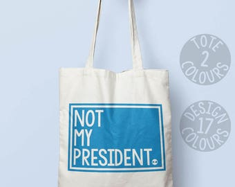 Not My President strong cotton eco-friendly bag, gift for mom, USA gift, feminist af, gender equality, no human is illegal, equal rights