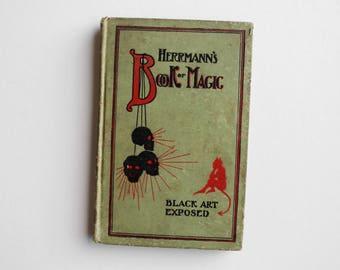 Antique Magic Book - Herrmann's Book of Magic - Black Art Exposed - Magic Tricks and Stage Illusions