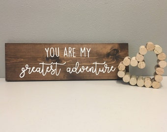 Wood Sign, Rustic Wood Sign, Home Decor, Wall Decor, You Are My Greatest Adventure Sign