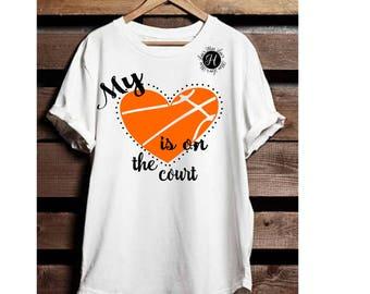 My heart belongs on the court  SVG DFX Cut file  Cricut explore file Basketball  t-shirt design